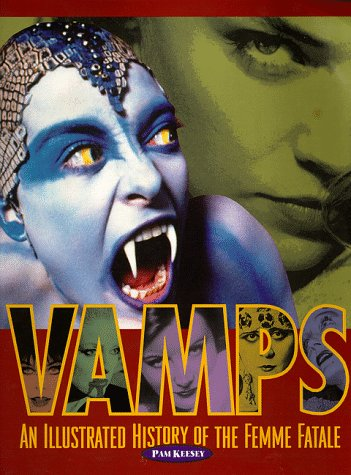 VAMPS: An Illustrated History of the Femme Fatale
