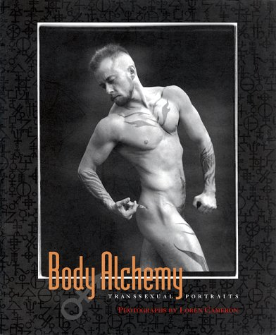 Body Alchemy: Transsexual Portraits: Cameron, Loren