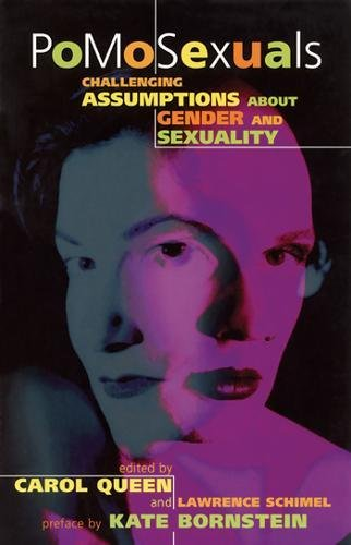9781573440745: PoMoSexuals: Challenging Assumptions About Gender and Sexuality