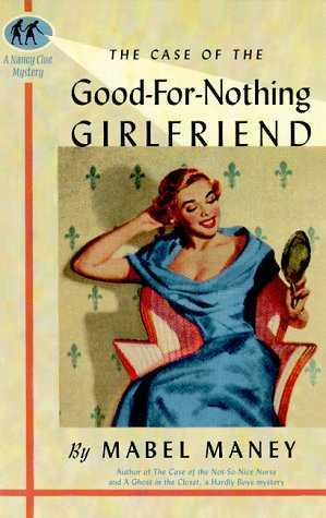 9781573440752: The Case of the Good-For-Nothing Girlfriend