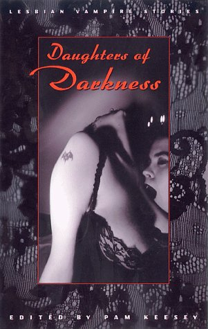 9781573440769: Daughters of Darkness: Lesbian Vampire Stories