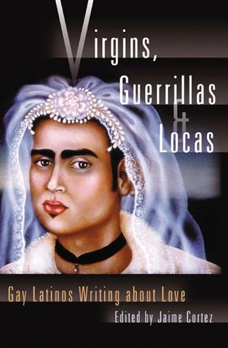 9781573440875: Virgins, Guerrillas, and Locas: Gay Latinos Writing about Love