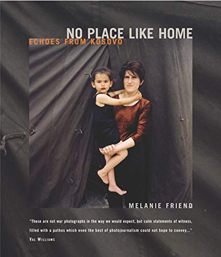 No Place Like Home: Echoes from Kosovo: Friend, Melanie