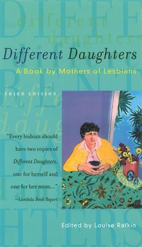 9781573441278: Different Daughters: A Book by Mothers of Lesbians