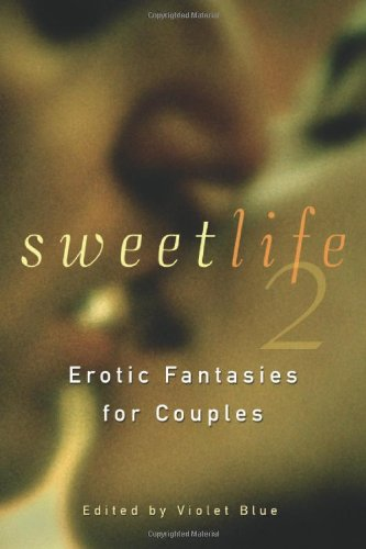 9781573441674: Sweet Life 2: Erotic Fantasies for Couples: Stories of Sexual Fantasy and Adventures for Couples: v. 2