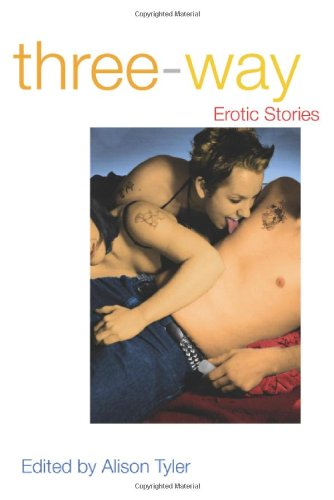 Three-Way: Erotic Stories: Tyler, Alison (editor)