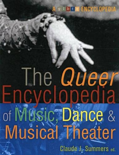 9781573441988: Queer Encyclopedia Of Music, Dance, And Musical Theater