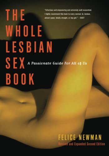 9781573441995: The Whole Lesbian Sex Book: A Passionate Guide For All Of Us