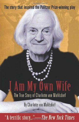9781573442008: I Am My Own Wife: The True Story of Charlotte von Mahlsdorf