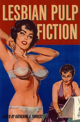 9781573442107: Lesbian Pulp Fiction: The Sexually Intrepid World of Lesbian Paperback Novels 1950-1965