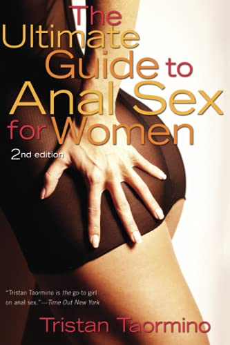 The Ultimate Guide to Anal Sex for Women, 2nd Edition: Taormino, Tristan