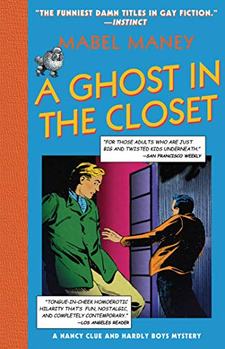 A Ghost in the Closet: A Nancy Clue and Hardly Boys Mystery (Maney, Mabel): Mabel Maney