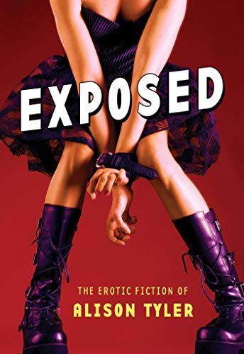 Exposed: The Erotic Fiction of Alison Tyler: Alison Tyler