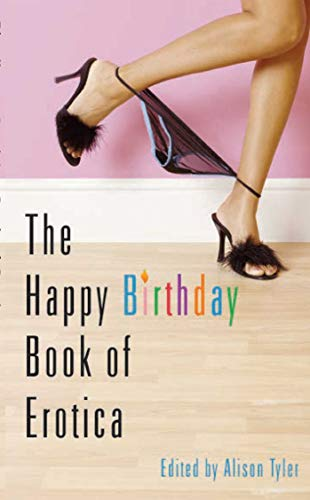 The Happy Birthday Book of Erotica: Alison Tyler (Edited