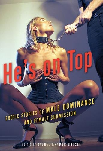 9781573442701: He's on Top: Erotic Stories of Male Dominance and Female Submission