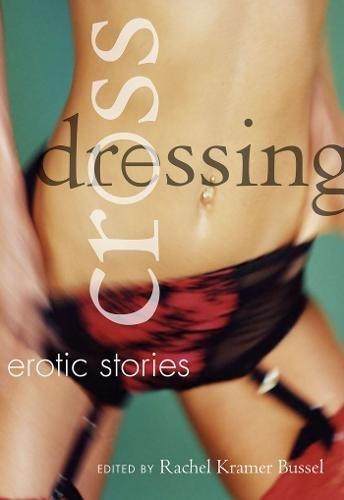 9781573442886: Crossdressing: Erotic Short Stories: Erotic Stories