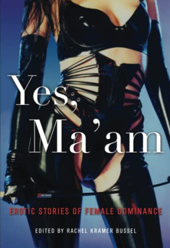 9781573443098: Yes, Ma'am: Erotic Stories of Male Submission: Erotic Stories of Female Dominance