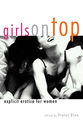 Girls on top : explicit erotica for women: Ed.) Violet Blue