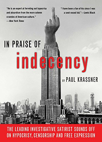In Praise Of Indecency: The Leading Investigative: Krassner, Paul