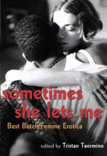 9781573443821: Sometimes She Lets Me: Best Butch Femme Erotica