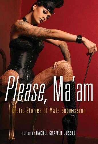 9781573443883: Please, Ma'am: Erotic Stories of Male Submission
