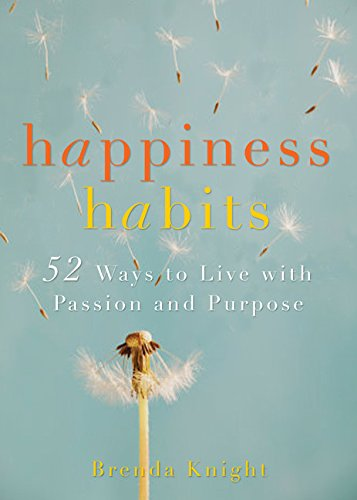 9781573443913: Happiness Habits: 52 Ways to Live with Passion and Purpose