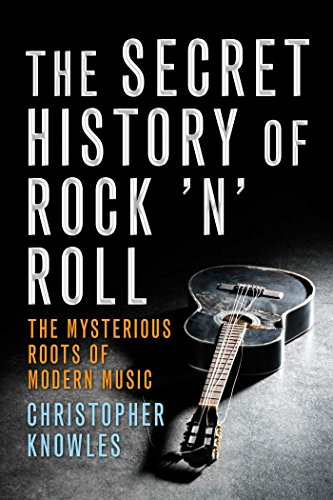 The Secret History of Rock 'n' Roll: Christopher Knowles