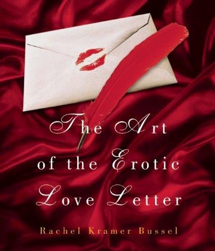9781573444149: Art of the Erotic Love Letter (Viva Editions)