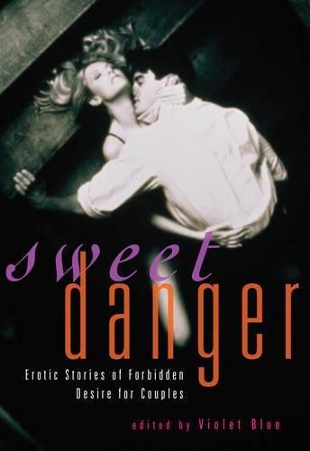 Sweet Danger: Erotic Stories of Forbidden Desire