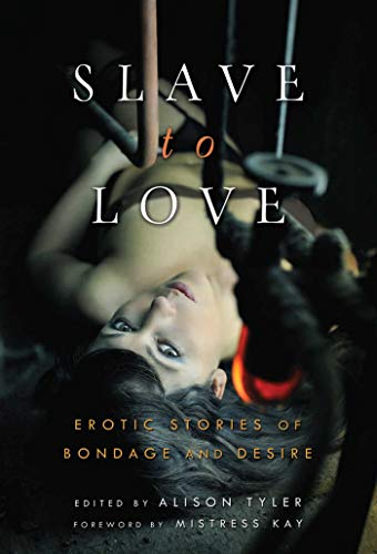 9781573446501: Slave to Love: Erotic Stories of Bondage and Desire