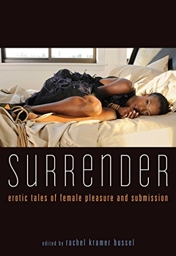 Surrender: Erotic Tales of Female Pleasure and Submission: Donna George Storey