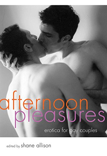 Afternoon Pleasures: Erotica for Gay Couples: Shane Allison