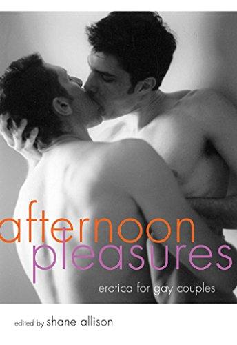 AFTERNOON PLEASURES Erotica for Gay Couples: Allison, Shane, editor