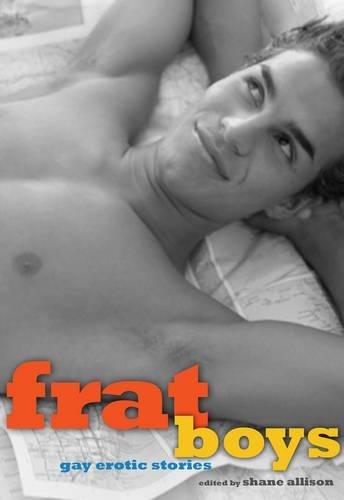 Frat Boys : Gay Erotic Stories: Allison, Shane