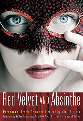 9781573447164: Red Velvet and Absinthe: Paranormal Erotic Romance