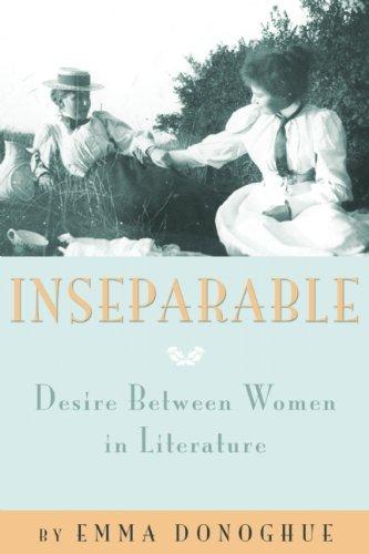 9781573447171: Inseparable: Desire Between Women in Literature