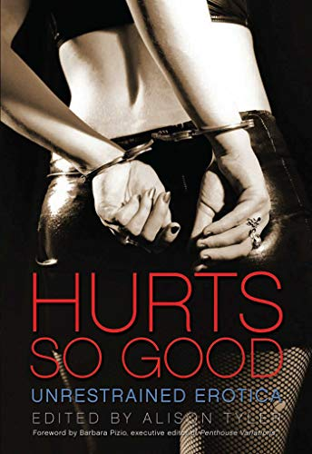 9781573447232: Hurts So Good: Unrestrained Erotica