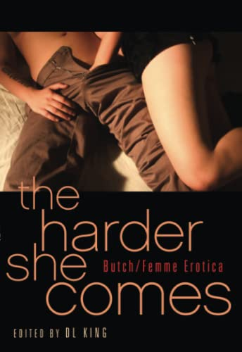 9781573447782: The Harder She Comes: Butch Femme Erotica