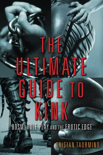 9781573447799: The Ultimate Guide to Kink: BDSM, Role Play and the Erotic Edge