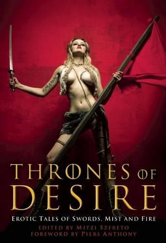 9781573448154: Thrones of Desire: Erotic Tales of Swords, Mist and Fire
