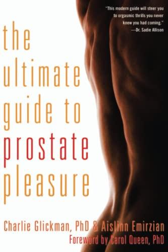The Ultimate Guide to Prostate Pleasure: Glickman, Charlie;emirzian, Aislinn