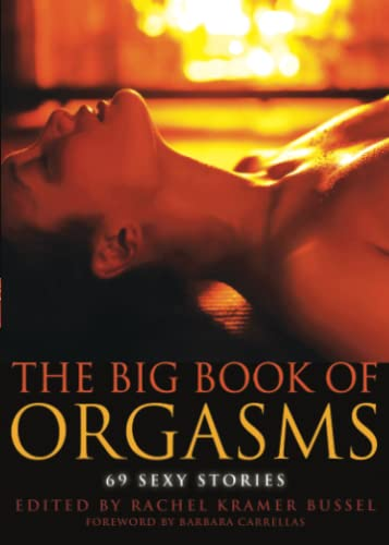 9781573449632: The Big Book of Orgasms: 69 Sexy Stories