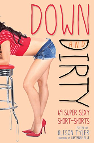 9781573449687: Down and Dirty: 69 Super Sexy Short-Shorts