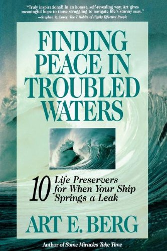 9781573450478: Finding Peace in Troubled Waters: 10 Life Preservers for When Your Ship Springs a Leak