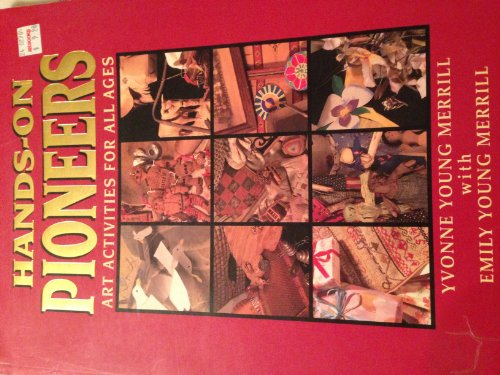 9781573450850: Hands-On Pioneers: Art Activities for All Ages