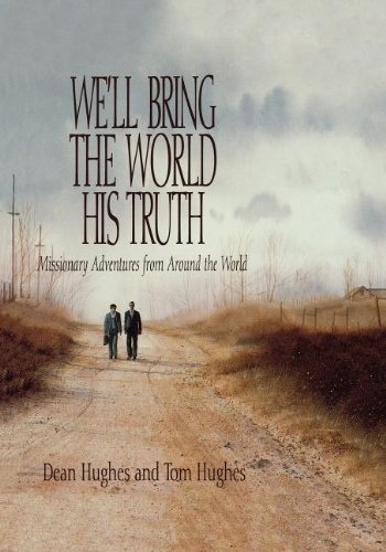 9781573450904: We'll Bring the World His Truth: Missionary Adventures from Around the World