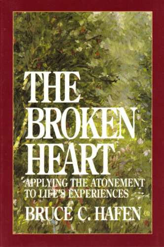 9781573451055: the-broken-heart-applying-the-atonement-to-life-s-experiences