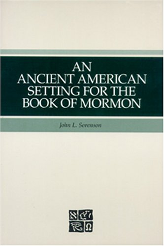 9781573451574: An Ancient American Setting for the Book of Mormon