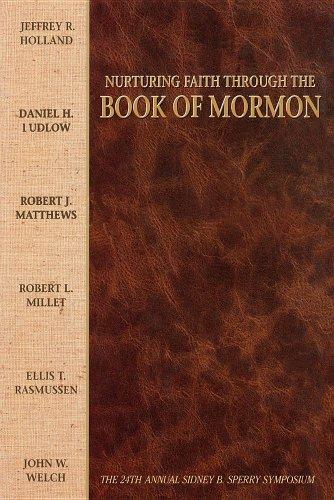 9781573451598: Nurturing Faith Through the Book of Mormon: The 24th Annual Sidney B. Sperry Symposium