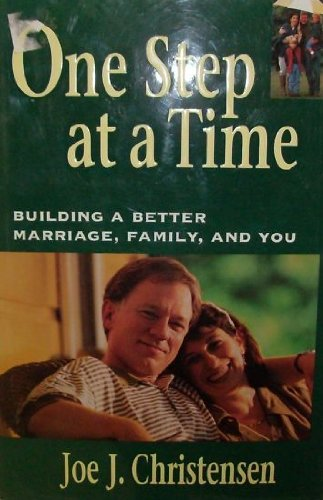 9781573451888: One Step at a Time: Building a Better Marriage, Family, and You